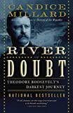 By Candice Millard The River of Doubt: Theodore Roosevelt's Darkest Journey (Softcover Ed)