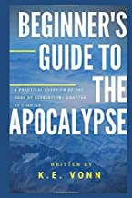 Beginner's Guide to the Apocalypse: A Practical Overview of the Book of Revelation