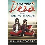 Generation Dead Book 3: Passing Strange