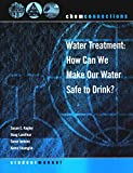 ChemConnections: Water Treatment: How Can We Make Our Water Safe to...
