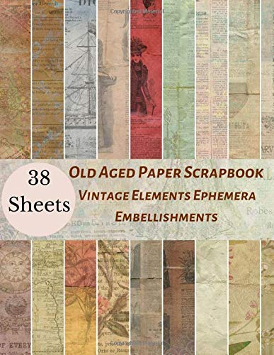 Old Aged Paper Scrapbook Vintage Elements Ephemera Embellishments: A Retro Antique Classic Double Sided Illustration Tear- it out Scrap Paper Art ... Journal Notebook Craft Supplies Kit Pack.