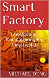 Smart Factory: Transforming Manufacturing for Industry 4.0 (Industry 4.0 in ASEAN Region Series) (English Edition)