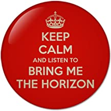 KEEP CALM AND Listen To Bring Me The Horizon (58mm) Bottle Opener Round Button Badges With Refrigerator Magnet, NEW