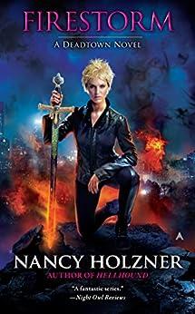 Firestorm (A Deadtown Novel Book 6) by [Nancy Holzner]