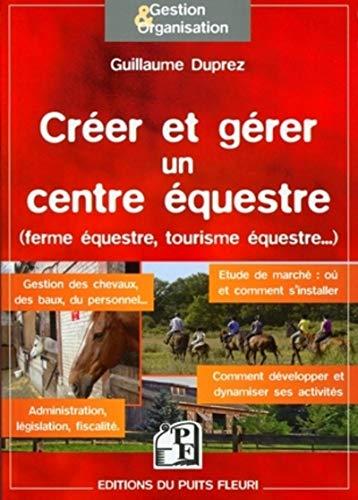 Créer et gérer un centre équestre : Ferme équestre, loisirs équestres