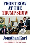 Front Row at the Trump Show (Random House Large Print)