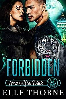 Forbidden: Never After Dark (Shifters Forever Worlds Book 11) by [Elle Thorne]