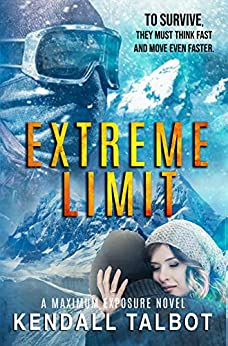 Extreme Limit: Action-Packed Romantic Suspense (Maximum Exposure Book 1) by [Kendall Talbot]