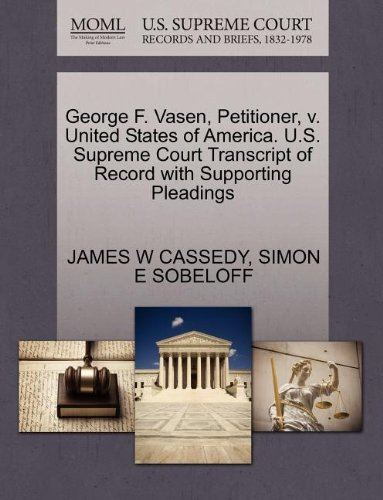 George F. Vasen, Petitioner, V. United States of America. U.S. Supreme Court Transcript of Record with Supporting Pleadings