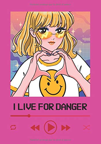 I LIVE FOR DANGER: Carnet / Cahier de notes ligné vierge | Couverture souple | idéal comme cadeau | ado | jeune fille | femme | parfait pour la rédaction | écriture