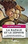 La rafale et le zéphyr : Histoire des manières d'éprouver et de rêver le ve par Corbin