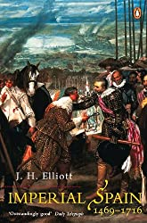 Imperial Spain 1469-1716 (English Edition)