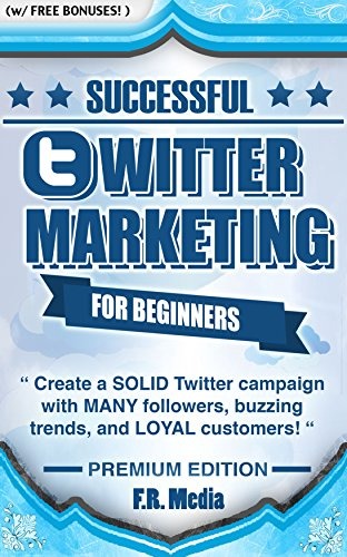 TWITTER MARKETING: PREMIUM EDITION: PROVEN Strategies & Process for Sales and Marketing! Generate MANY followers, buzzing trends, and LOYAL customers! ... Twitter Revolution, Faceb