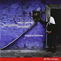 Forgotten Peoples: Musica Intima by VELJO TORMIS (2006-07-18)