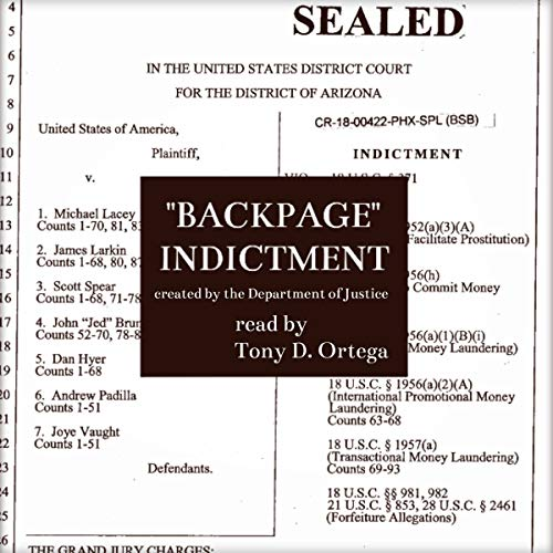 Backpage Indictment                   By:                                                                                                                                 Department of Justice                               Narrated by:                                                                                                                                 Tony D. Ortega                      Length: 1 hr and 40 mins     1 rating     Overall 5.0