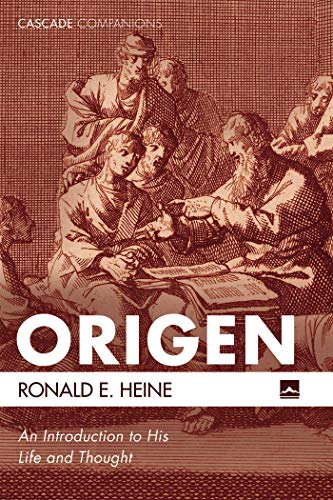 Origen: An Introduction to His Life and Thought (Cascade Companions)