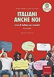 Italiani anche noi. Corso di italiano per stranieri. Il libro della scuola di Penny Wirton. Nuova ediz. Con aggiornamento online