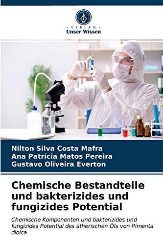 Chemische Bestandteile und bakterizides und fungizides Potential: Chemische Komponenten und bakterizides und fungizides Potential des ätherischen Öls von Pimenta dioica