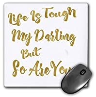 3dRose Mouse Pad Life is Tough My Darling But so are You Quote in Digital Faux Gold, 8 x 8' (mp_263640_1) [並行輸入品]