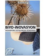 Biyo-İnovasyon: İnovasyonu Bitkilerden Öğrenmek