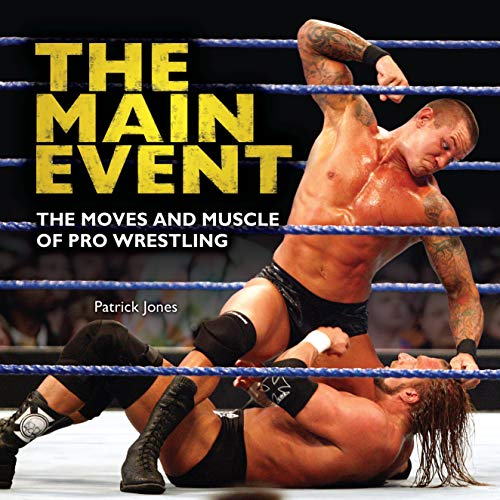 The Main Event: The Moves and Muscle of Pro Wrestling (Spectacular Sports) (English...