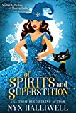 Of Spirits and Superstition: Sister Witches of Raven Falls Cozy Mystery Series, Book 4