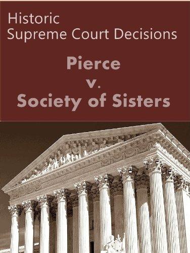 Pierce v. Society of Sisters 268 U.S. 510 (1925) (LandMark Case Law) (English Edition)