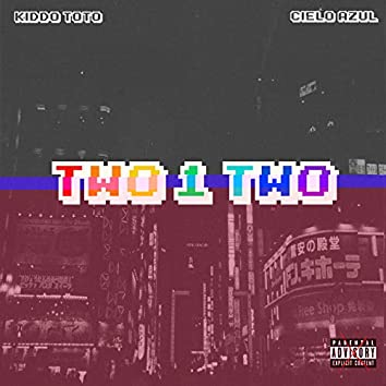 Two 1 Two