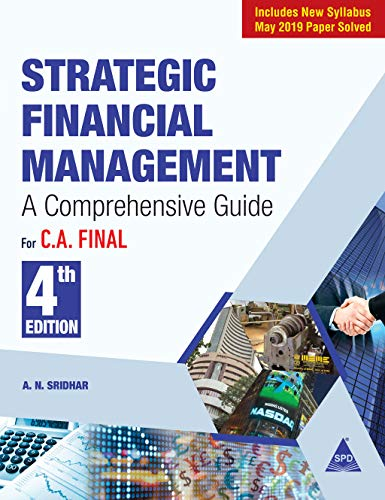 Strategic Financial Management: For C.A. Final - A Comprehensive Guide(New Syllabus), Fourth Edition