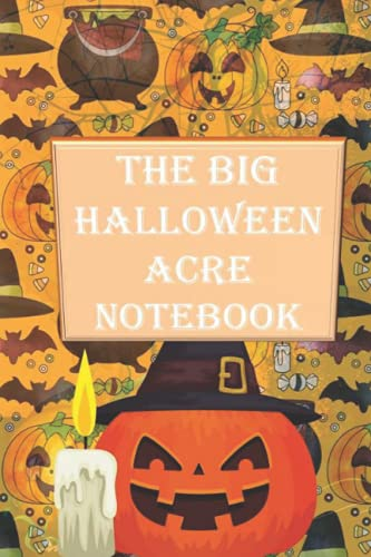 The Big Halloween Acre Notebook: Halloween Blank Ruled 6 x 9 in 120 Pages Note Book Black Bat Pattern. Primary Hallowen Notebook Collected Work Of Jim Morrison