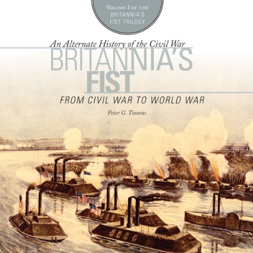 Britannia's Fist: From Civil War to World War audiobook cover art
