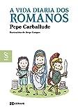 A vida diaria dos romanos (INFANTIL E XUVENIL - SOPA DE LIBROS E-book) (Galician Edition)