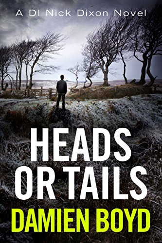 Heads or Tails (DI Nick Dixon Crime Book 7) (English Edition)