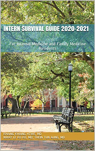 Intern Survival Guide 2020-2021: For Internal Medicine and Family Medicine Residents