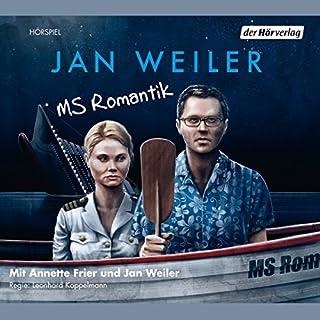 MS Romantik                   Autor:                                                                                                                                 Jan Weiler                               Sprecher:                                                                                                                                 Annette Frier,                                                                                        Jan Weiler                      Spieldauer: 1 Std. und 12 Min.     80 Bewertungen     Gesamt 3,7