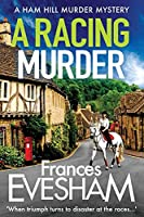 A Racing Murder (The Ham Hill Murder Mysteries, 2)