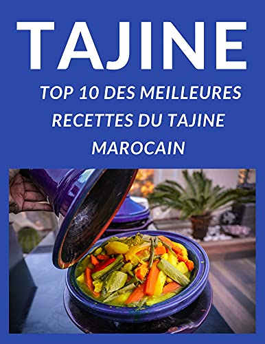 TAJINE - TOP 10 DES MEILLEURES RECETTES DU TAJINE...