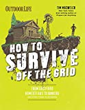 How to Survive Off the Grid: From Backyard Homesteads to Bunkers (and Everything in Between) (Outdoorlife)