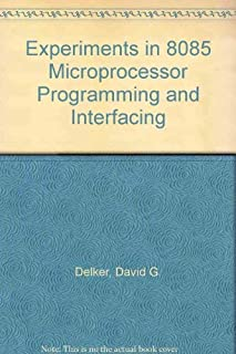 Experiments in 8085 Microprocessor Programming and Interfacing