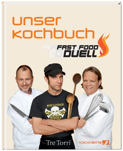 kabel eins Fast Food Duell - Unser Kochbuch: Das Kochbuch