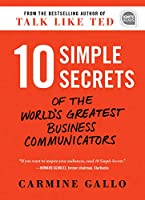 10 Simple Secrets of the World's Greatest Business Communicators (Ignite Reads)