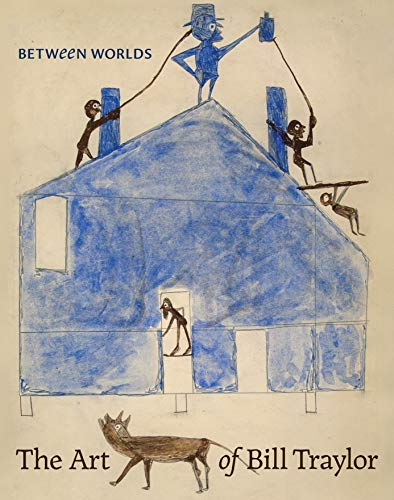 Compare Textbook Prices for Between Worlds: The Art of Bill Traylor  ISBN 9780691182674 by Umberger, Leslie,Marshall, Kerry James,Stebich, Stephanie