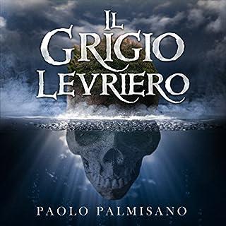 Il Grigio Levriero                   Di:                                                                                                                                 Paolo Palmisano                               Letto da:                                                                                                                                 Paolo Palmisano                      Durata:  1 ora e 24 min     39 recensioni     Totali 3,9