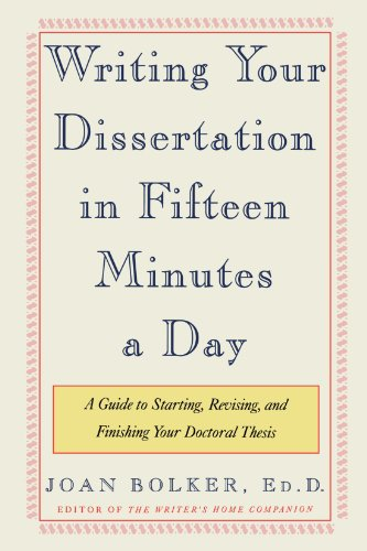 Writing Your Dissertation in Fifteen Minutes a Day: A...