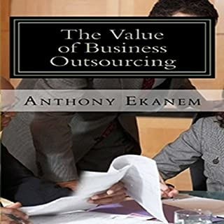 The Value of Business Outsourcing: How to Do More in Less Time audiobook cover art