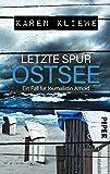 Letzte Spur: Ostsee: Ein Fall für Journalistin Arnold von Karen Kliewe
