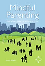 Mindful Parenting: Finding a Space to Be In a World of To Do