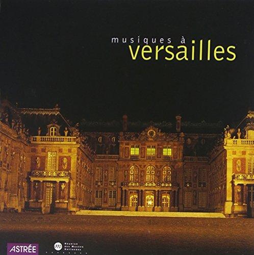 Musiques a Versailles (Brossard, Marais, Charpentier, Lully.)