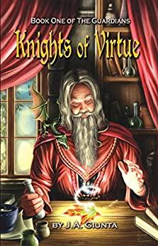 Knights of Virtue (The Guardians Book 1) by [J.A. Giunta, Henning Ludvigsen]