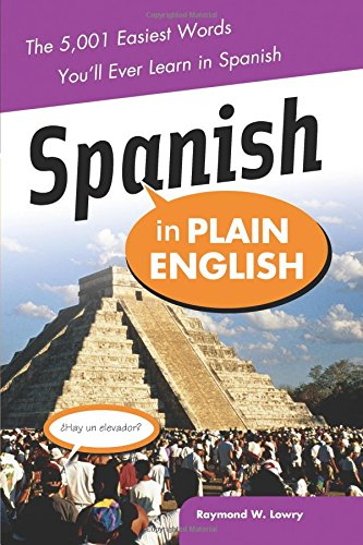 Spanish in Plain English: The 5,001 Easiest Words You'll Ever Learn in Spanish